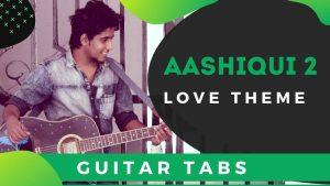Aashiqui 2 Love Theme Guitar Tabs