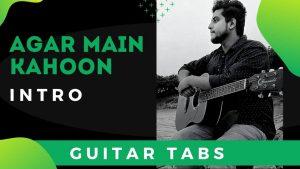 Agar Main Kahoon Guitar Intro Tabs – Lakshya