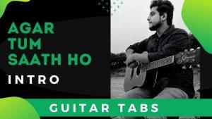 Agar Tum Saath Ho Guitar Intro Tabs – Tamasha