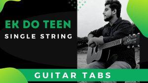 Ek Do Teen Guitar Tabs – Single String