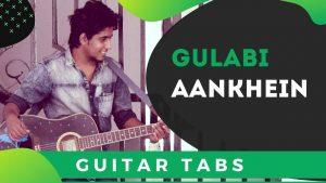 Gulabi Aankhen Guitar Tabs Lesson