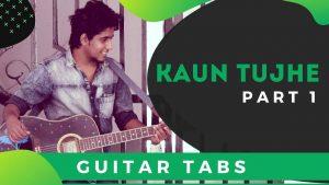 Kaun Tujhe Guitar Tabs – MS Dhoni