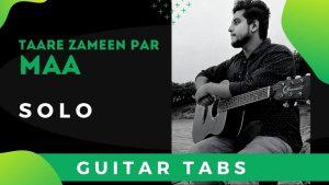 Maa Guitar Solo Tabs – Taare Zameen Par