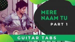 Mere Naam Tu Guitar Tabs – Zero