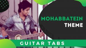 Mohabbatein Guitar Theme Tabs for Beginners