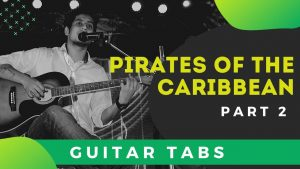 Pirates Of The Caribbean Easy Guitar Tabs For Beginners – Part 2