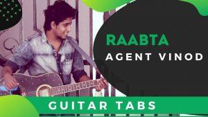 Raabta Guitar Tabs For Beginners – Agent Vinod