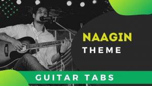 Learn Naagin Tune Guitar Tabs for Beginners