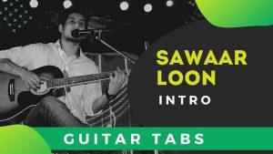 Sawaar Loon Guitar Intro Tabs – Lootera