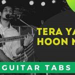 Tera Yaar Hoon Main Guitar Tabs Lesson